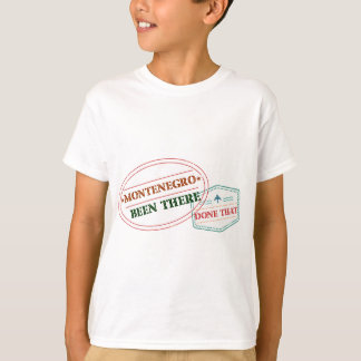 Montenegro Been There Done That T-Shirt