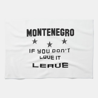 Montenegro If you don't love it, Leave Hand Towel