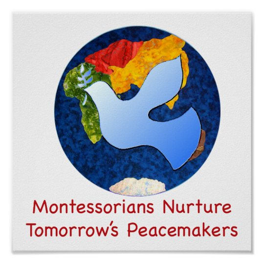Montessorians Nurture Tomorrow's Peacemakers Poster
