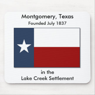 Montgomery, Texas/Lake Creek Settlement Mousepad