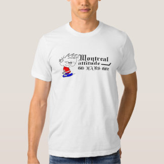 Montreal Attitude Tshirts