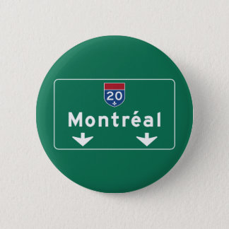 Montreal, Canada Road Sign 2 Inch Round Button