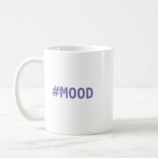 #MOOD COFFEE MUG