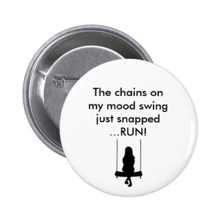 Mood Swing Badge 2 Inch Round Button