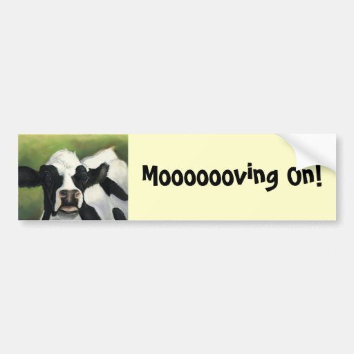 Moooving On Cow Art Bumber Sticker Bumper Sticker