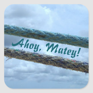 Mooring Lines Ahoy Matey Square Sticker