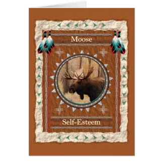 Moose  -Self-Esteem- Custom Greeting Card