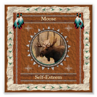 Moose  -Self-Esteem- Poster Print