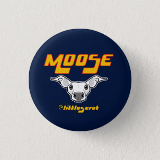 Moose the Littlescrot 1 Inch Round Button