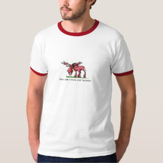 MOOSE -WHO SAYS I TASTES LIKE CHICKEN? T-Shirt