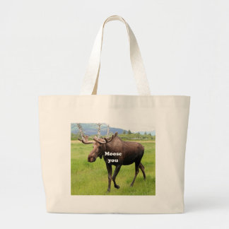 Moose you: Alaskan moose Large Tote Bag