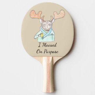 Moosed on Purpose Ping Pong Paddle