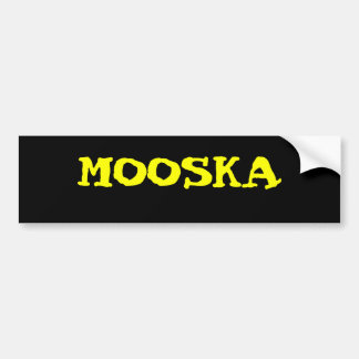 MOOSKA BUMPER STICKER