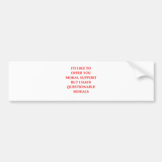 moral support bumper stickers