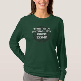 MORALITY FREE ZONE T-Shirt
