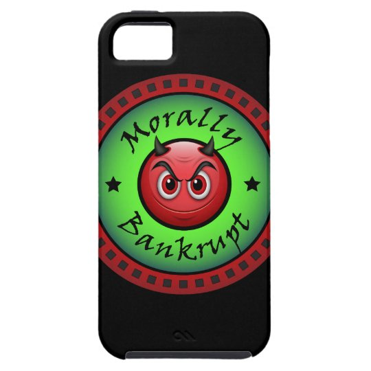 Morally Bankrupt! iPhone 5 Covers