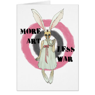 More Art Less War Card