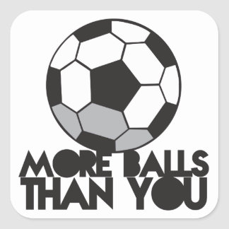 MORE BALLS than you soccer ball Stickers