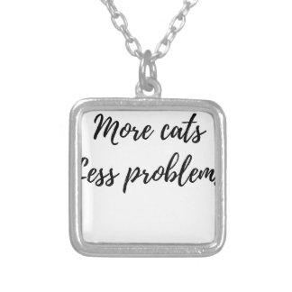 More Cats, Less Problems Silver Plated Necklace