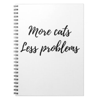 More Cats, Less Problems Spiral Notebook