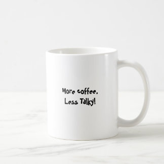 More coffee, less Talky Coffee Mug