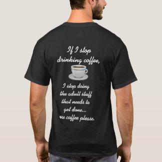 More Coffee Please -- Men's T-shirt