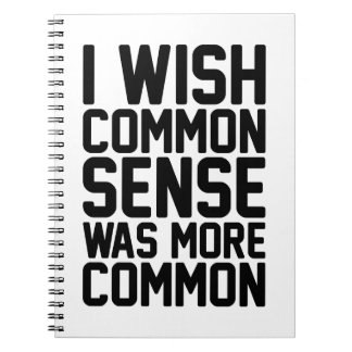 More Common Sense Spiral Notebook