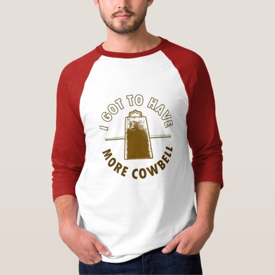 MORE COWBELL -funny/humour/music/rock T-Shirt