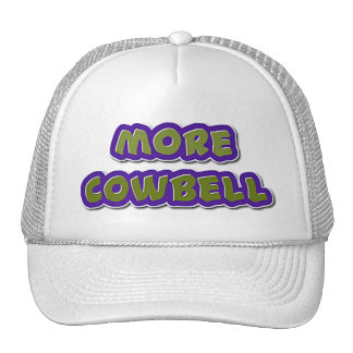 More cowbell hat for anyone. Ball cap.