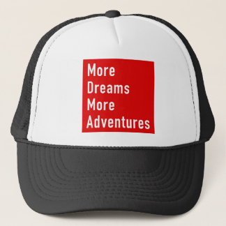 More Dreams More Adventures Trucker Hat