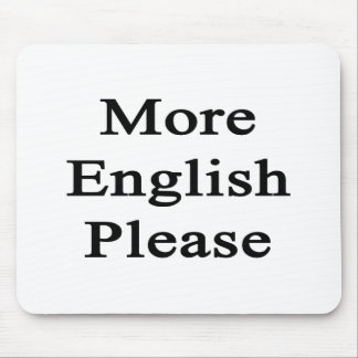 More English Please Mouse Pad