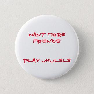 More Friends 2 Inch Round Button