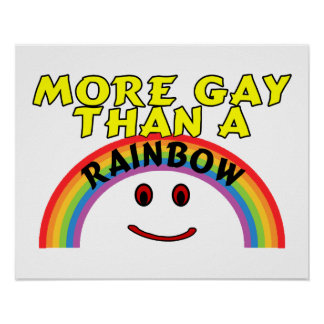 More Gay Than A Rainbow Print