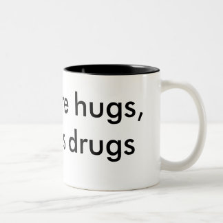 More hugs, less drugs mug