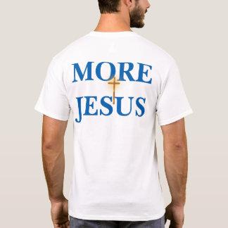 More Jesus T-Shirt