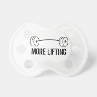More Lifting - Bar Pacifiers