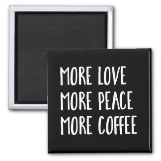 More Love More Peace Coffee Refrigerator Magnet