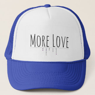 More Love Truckers Hat