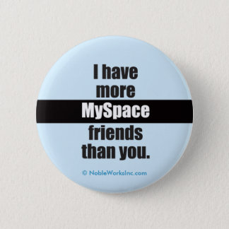 More MySpace Friends (Button) 2 Inch Round Button
