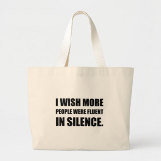 More People Fluent In Silence Large Tote Bag