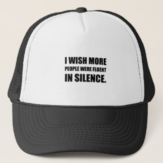 More People Fluent In Silence Trucker Hat