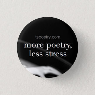 More Poetry, Less Stress Can Button