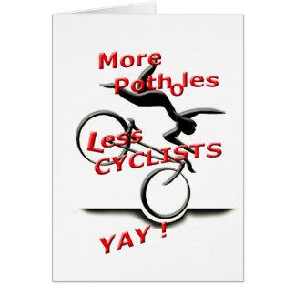 more potholes less cyclists ( yay ) card