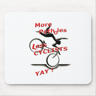 more potholes less cyclists ( yay ) mouse pad