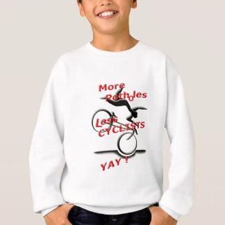 more potholes less cyclists ( yay ) sweatshirt