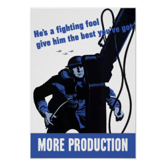 More Production -- WWII Poster