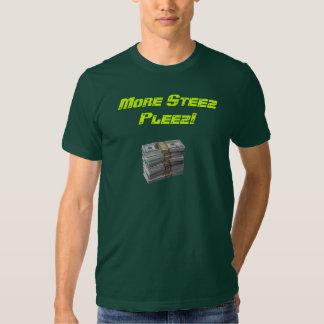 More Steez Pleez Shirt