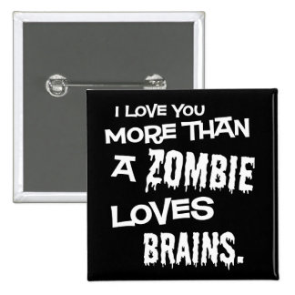 More Than A Zombie Loves Brains 2 Inch Square Button