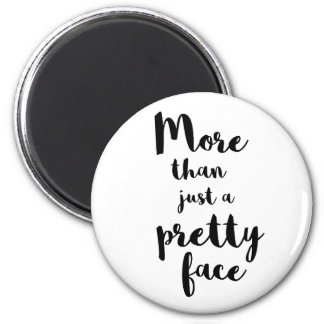MORE THAN JUST A PRETTY FACE CALLIGRAPHY 2 INCH ROUND MAGNET
