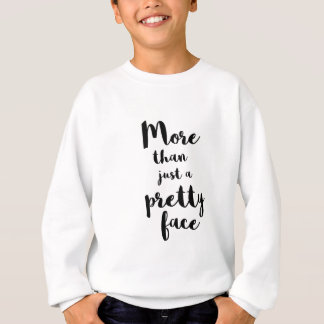 MORE THAN JUST A PRETTY FACE CALLIGRAPHY SWEATSHIRT